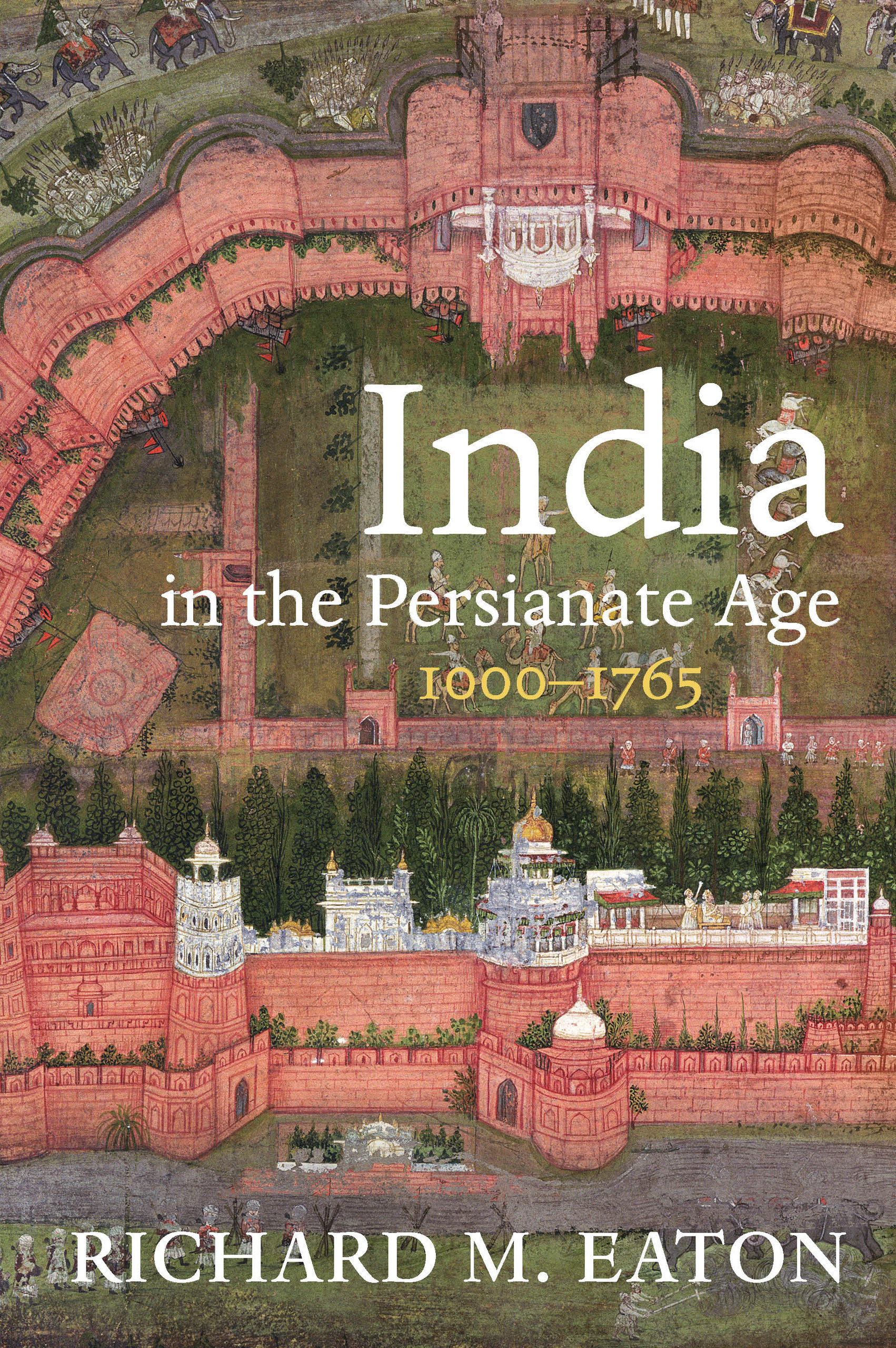 """New book titled """"India in the Persianate Age: 1000-1765"""" by professor and author Richard M Eaton released"""