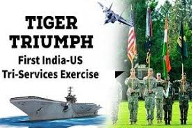 "Indo-US first tri-services exercise code ""Exercise Tiger Triumph"" for the year 2019 at Visakhapatnam and Kakinada in November"